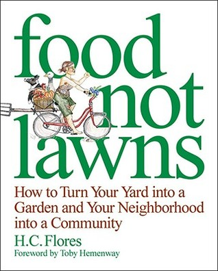 Food Not Lawns by H.C. Flores