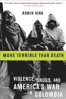 More Terrible Than Death by Robin Kirk