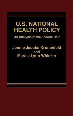 U.S. National Health Policy: An Analysis of the Federal Role