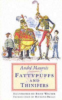 Fattypuffs And Thinifers by André Maurois