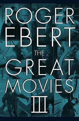 The Great Movies III by Roger Ebert