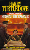 Worldwar: Striking the Balance (Worldwar, #4)