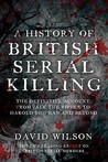 A History Of British Serial Killing