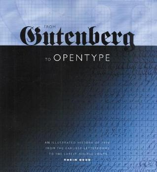 From Gutenberg to OpenType by Robin Dodd