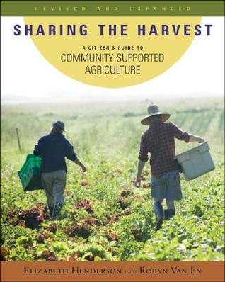 Sharing the Harvest by Elizabeth Henderson