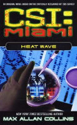 CSI Miami: Heat Wave (CSI: Miami, #2)