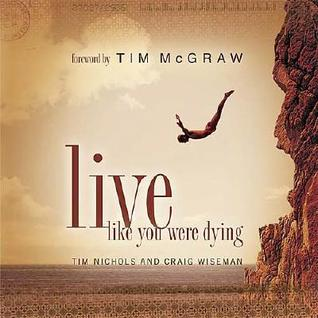Live Like You Were Dying [With CD] by Tim Nichols