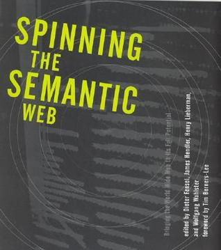 Spinning the Semantic Web by Dieter Fensel