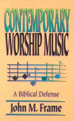 Contemporary Worship Music by John M. Frame