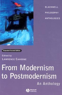 From Modernism to Postmodernism by Lawrence E. Cahoone