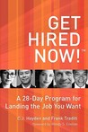 Get Hired Now!: A 28-Day Program for Landing the Job You Want