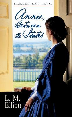 Annie, Between the States by Laura Malone Elliott