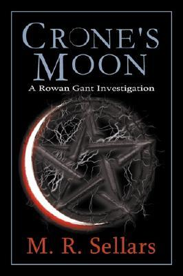 Crone's Moon by M.R. Sellars