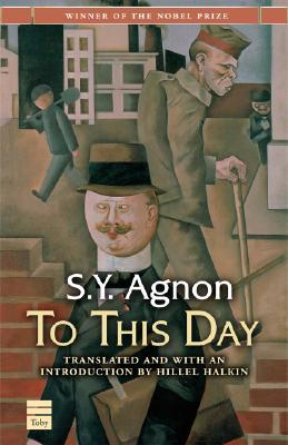To This Day by S.Y. Agnon