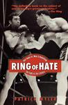 Ring of Hate: Joe Louis Vs. Max Schmeling: The Fight of the Century