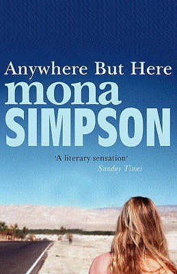 Anywhere But Here by Mona Simpson