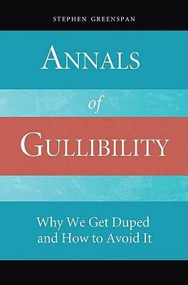 Annals of Gullibility by Stephen Greenspan