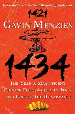 1434 The Year a Magnificent Chinese Fleet Sailed to Italy and... by Gavin Menzies