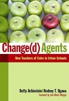 Change(d) Agents: New Teachers of Color in Urban Schools