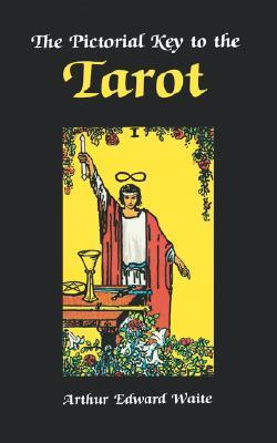 Pictorial Key to the Tarot by Arthur Edward Waite