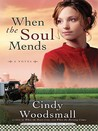 When the Soul Mends (Sisters of the Quilt, #3)
