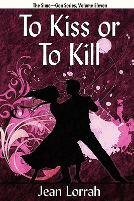 To Kiss or to Kill (To Kiss or to Kill (Sime~Gen, Book 11) by Jean Lorrah