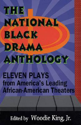 The National Black Drama Anthology by Woodie King Jr.