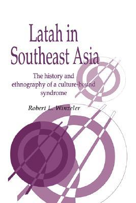 Latah in South-East Asia by Robert L. Winzeler