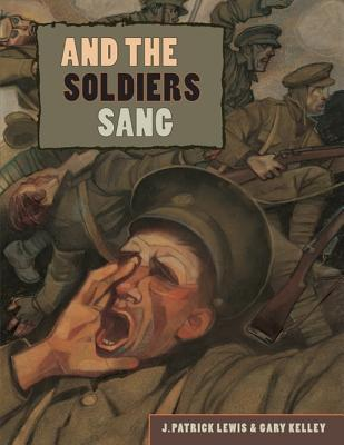 And the Soldiers Sang by J. Patrick Lewis