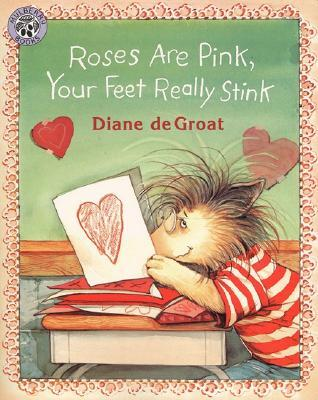 Roses Are Pink, Your Feet Really Stink by Diane deGroat