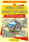 The 1940s & 1950s House Explained: From Blackout to Sunlight
