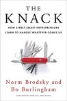 The Knack: How Street-Smart Entrepreneurs Learn to Handle Whatever Comes Up