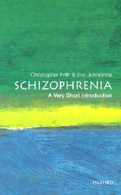 Schizophrenia by Christopher Frith