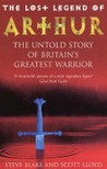 The Lost Legend Of Arthur: The Untold Story of Britain's Greatest Warrior