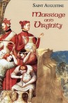 Marriage and Virginity by Augustine of Hippo