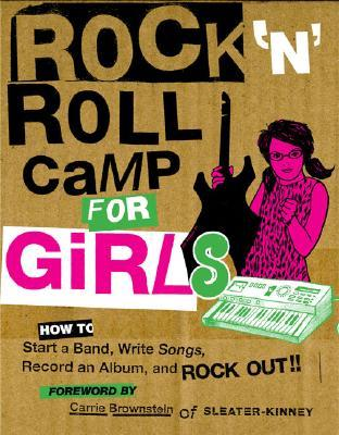 Rock 'n Roll Camp for Girls by Rock 'n' Roll Camp for Girls
