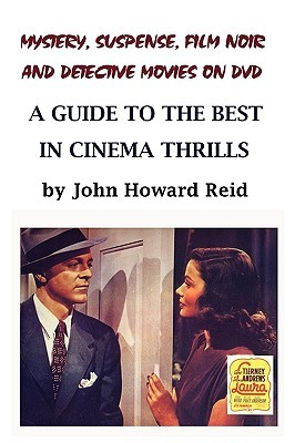 Mystery, Suspense, Film Noir and Detective Movies on DVD by John Howard Reid