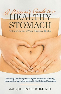 A Woman's Guide to a Healthy Stomach: Taking Control of Your Digestive Health