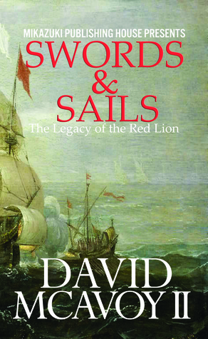 Swords & Sails by David McAvoy II