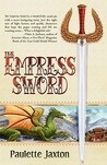 The Empress Sword by Paulette Jaxton