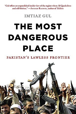 The Most Dangerous Place by Imtiaz Gul