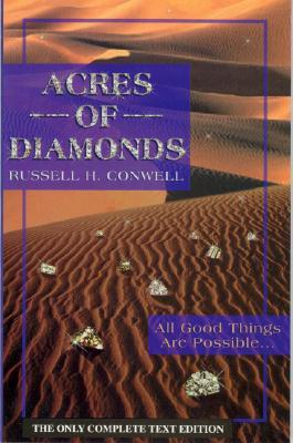 Acres of Diamonds: All Good Things Are Possible, Right Where You Are, and Now!