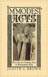 Immodest Acts: The Life of a Lesbian Nun in Renaissance Italy (Studies in the History of Sexuality)