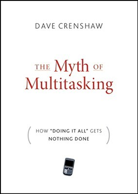 The Myth of Multitasking by Dave Crenshaw
