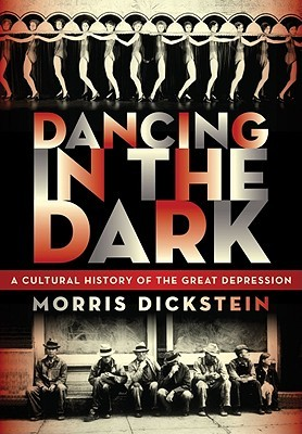 Dancing in the Dark by Morris Dickstein