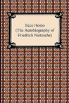 Ecce Homo (The Autobiography)