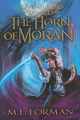 The Horn of Moran (Adventurers Wanted #2)  - M.L. Forman