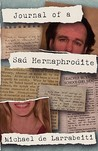 Journal of a Sad Hermaphrodite
