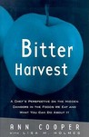 Bitter Harvest: A Chef's Perspective on the Hidden Danger in the Foods We Eat and What You Can Do about It