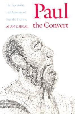 Paul the Convert by Alan F. Segal